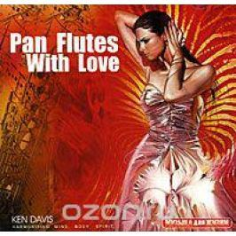 Кэн Дэвис Ken Davis. Pan Flutes With Love