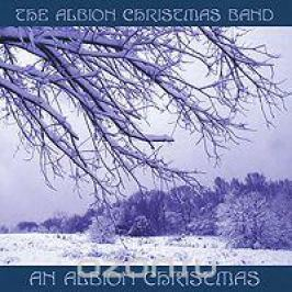 The Albion Christmas Band The Albion Christmas Band. An Albion Christmas