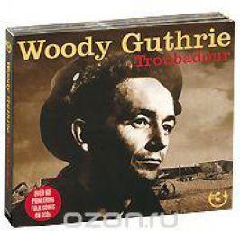 Вуди Гатри Woody Guthrie. Troubadour (3 CD)