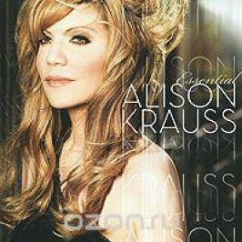 Элисон Краусс Alison Krauss. Essential Alison Krauss (ECD)