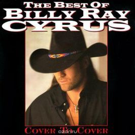Сайрус Билли Рэй Billy Ray Cyrus. The Best Of Billy Ray Cyrus. Cover To Cover