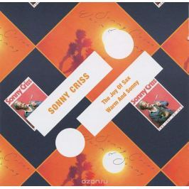 Сонни Крисс Sonny Criss. The Joy Of Sax / Warm And Sonny (2 CD)