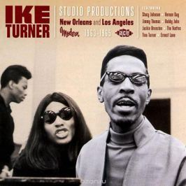 Ike Turner. Studio Productions. New Orleans And Los Angeles 1963-1965