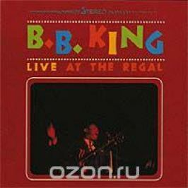 Би Би Кинг B.B. King. Live At The Regal