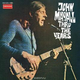 Джон Мэйолл John Mayall. Thru The Years