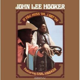 Джон Ли Хукер John Lee Hooker. If You Miss 'Im... I Got 'Im