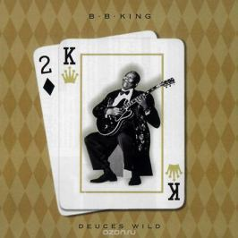 Би Би Кинг B.B. King. Deuces Wild
