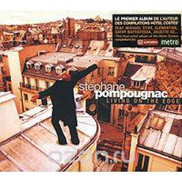 Стефан Помпуньяк Stephane Pompougnac. Living On The Edge