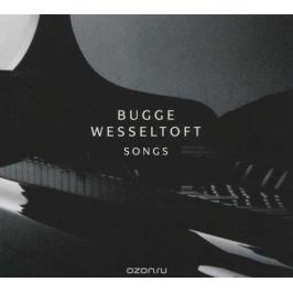 Багги Весселтофт Bugge Wesseltoft. Songs