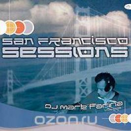 Марк Фарина DJ Mark Farina. San Francisco Sessions. Volume 1