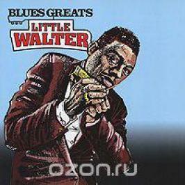 Литтл Уолтер Little Walter. Blues Greats
