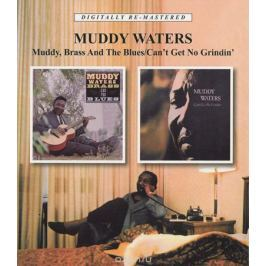 Мадди Уотерс Muddy Waters. Muddy, Brass Аnd The Blues / Can'T Get No Grindin'
