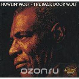 Артур Бернетт Честер Howlin' Wolf. The Back Door Wolf