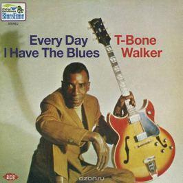 Ти-Боун Уокер T-Bone Walker. Every Day I Have The Blues