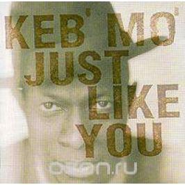 Кеб Мо Keb' Mo'. Just Like You