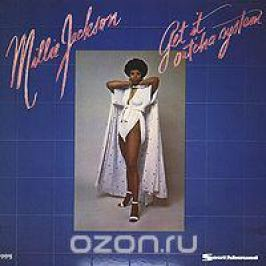 Милли Джексон Millie Jackson. Get It Out'cha System