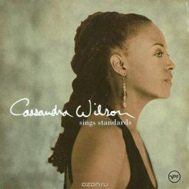 Кассандра Уилсон Cassandra Wilson. Best Of Cassandra Wilson. Standards