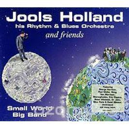 Jools Holland And His Rhythm & Blues Orchestra,Blues Orchestra And Friends Jools Holland & His Rhythm & Blues Orchestra And Friends. Small World Big Band
