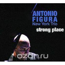 Антонио Фигура,Скотт Кендрик,Висент Арчер Antonio Figura. Trio. Strong Place