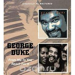 Джордж Дюк George Duke. From Me To You / Reach For It (2 CD)