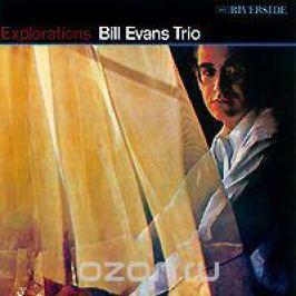 The Bill Evans Trio Bill Evans Trio. Explorations