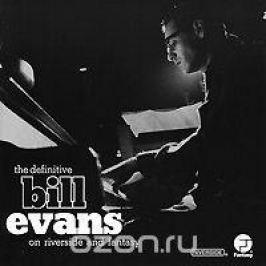 Билл Эванс Bill Evans. The Definitive Bill Evans On Riverside And Fantasy (2 CD)