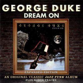 Джордж Дюк George Duke. Dream On. Expanded Edition