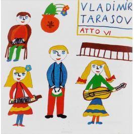 Владимир Тарасов Vladimir Tarasov. Atto VI. A Little Piece For Children In Six Parts (сингл)