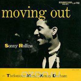 Сонни Роллинз,Телониус Монк,Кенни Дорхэм Sonny Rollins, Thelonious Monk, Kenny Dorham. Moving Out