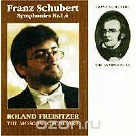 `Оркестр Москвы`,Роланд Фрайзитцер Roland Freisitzer. The Moscow Orchestra. F. Schubert. Symphonies Nr. 1, 4