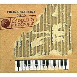 Полина Фрадкина Polina Fradkina, Piano. Chopin & Antichopin