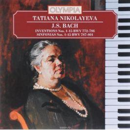 Татьяна Николаева Tatiana Nikolayeva. J.S. Bach. Inventions Nos. 1-15 BWV 772-786 / Sinfonias Nos. 1-15 BWV 787-801