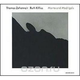 Томас Зехетмейр,Рут Киллус Tomas Zehetmair / Ruth Killius. Manto And Madrigals