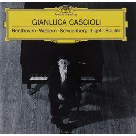 Gianluca Cascioli Gianluca Cascioli. Beethoven / Webern / Schoenberg / Ligeti / Boulez
