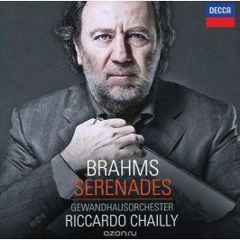 Риккардо Шайи,Gewandhausorchester Brahms. Serenades. Gewandhausorchester / Riccardo Chailly