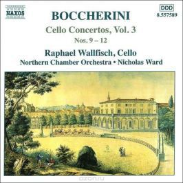 Людовит Канта,Рафаэль Воллфиш,The London Symphony Orchestra,Northern Chamber Orchestra Boccherini. Cello Concertos. Vol 3. Nos. 9-12