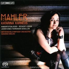Сюзанна Малкки,Катарина Карнеус,Gothenburg Symphony Chorus Susanna Malkki, Katarina Karneus, GSO. Mahler. Orchestral Songs (SACD)