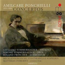 Джулиано Соммеральдер,Роланд Фрошер,Симон Соммеральдер,Маттиас Форемни Ponchielli. Concertos (SACD)
