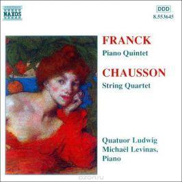 Quatuor Ludwig,Микаэль Левинас Franck. Piano Quintet / Chausson. Quartet