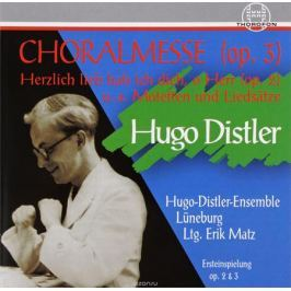 Хуго Дистлер Hugo Distler. Chorwerke