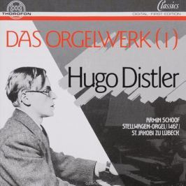 Хуго Дистлер Hugo Distler. Das Orgelwerk Vol.1
