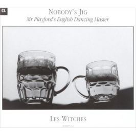 VARIOUS. NOBODY'S JIG, 'MR PLAYFORD'S ENGLISH DANCING MASTER', LES WITCHES. 1