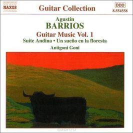 Антигони Гони Antigoni Goni. Barrios. Guitar Music. Vol. 1