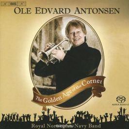 Оле Эдвард Антонсен,The Royal Norwegian Navy Band,Ингар Бергби Ole Edvard Antonsen. The Golden Age Of The Cornet (SACD)