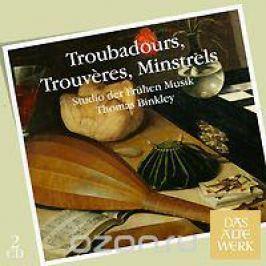 Томас Бинкли,Studio Der Fruhen Musik Thomas Binkley. Troubadours / Trouveres / Minstrels (2 CD)