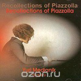Yuri Medianik. Recollections Of Piazzolla