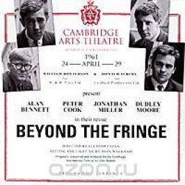 Алан Беннет,Питер Кук,Джонатан Миллер,Дадли Мур Beyond The Fringe (Live At Cambridge Arts Theatre 24th April 1961) (2 CD)
