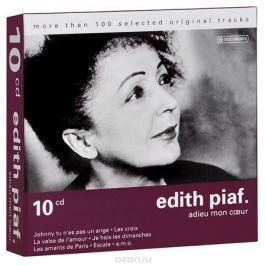 Эдит Пиаф Edith Piaf. Adieu Mon Coeur (10 CD)