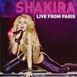 Шакира Shakira. Live From Paris (CD + DVD)