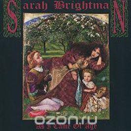 Сара Брайтман Sarah Brightman. As I Came Of Age
